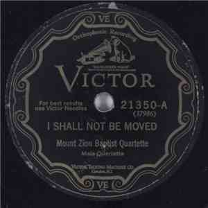 Mount Zion Baptist Quartette - They Called Me A Liar / I Shall Not Be Moved download album