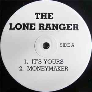 The Lone Ranger / Consequence  - It's Yours / The Consequences download album