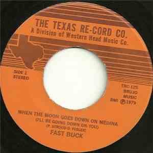 FAST BUCK - When The Moon Goes Down On Medina (I'll Be Going Down On You) download album
