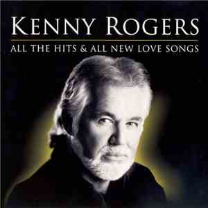 Kenny Rogers - All The Hits & All New Love Songs download album