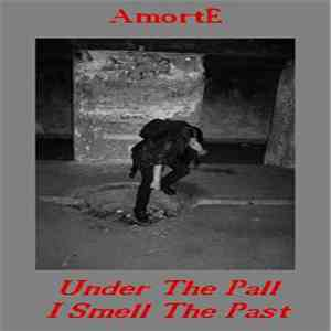 AmortE - Under The Pall I Smell The Past download album
