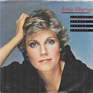 Anne Murray - Somebody's Always Saying Goodbye / That'll Keep Me Dreamin' download album