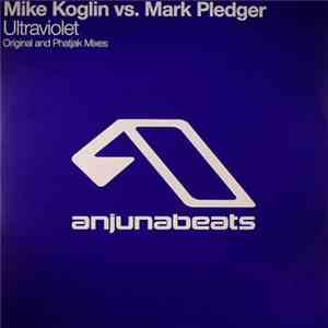 Mike Koglin Vs. Mark Pledger - Ultraviolet download album