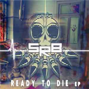 SRB - Ready To Die EP download album