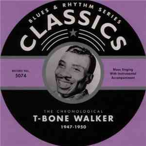 T-Bone Walker - The Chronological T-Bone Walker 1947-1950 download album