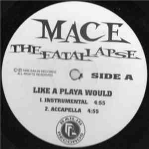Mace  - Like A Playa Would download album