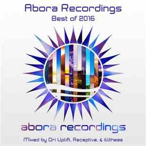 Ori Uplift, Receptive & illitheas - Abora Recordings Best Of 2016 download album