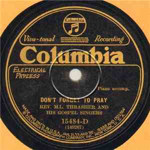 Rev. M.L. Thrasher And His Gospel Singers - Don't Forget To Pray / When We Go To Glory Land download album