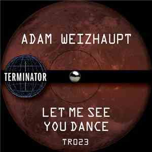 Adam Weizhaupt - Let Me See You Dance download album