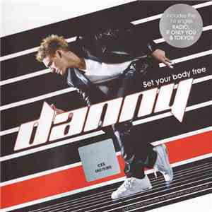 Danny - Set Your Body Free download album