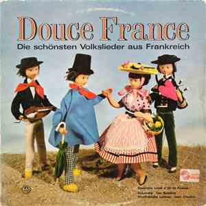 "Ensemble Vocal D'Ile De France, Ensemble ""Les Baladins"" - Douce France - Die Schönsten Volkslieder Aus Frankreich download album"