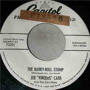 "Joe ""Fingers"" Carr And The Carr-Hops - The Barky-Roll Stomp / Deep In The Heart Of Texas download album"