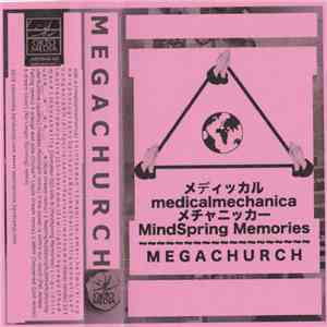 MindSpring Memories & メディッカル Medicalmechanica メチャニッカー - Megachurch download album