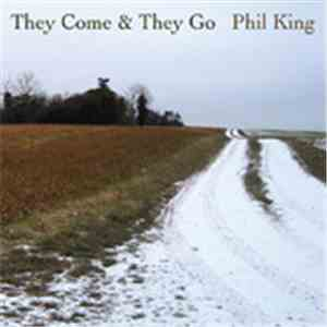 Phil King  - They Come & They Go download album