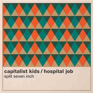 The Capitalist Kids, Hospital Job - Split Seven Inch download album