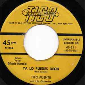 Tito Puente And His Orchestra - Ya Lo Puedes Decir / Baila Mi Chacha Cha download album