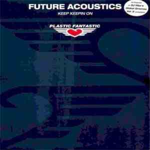 Future Acoustics - Keep Keepin On download album
