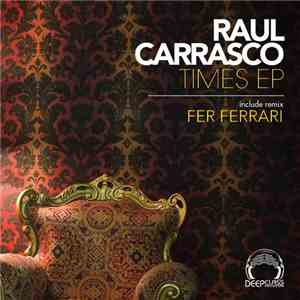 Raul Carrasco - Times EP download album