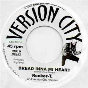 Rocker-T. And Version City Rockers / Version City Rockers - Dread Inna Mi Heart / Dub Inna Mi Heart download album