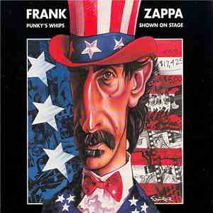 Frank Zappa - Punky's Whips Shown On Stage download album