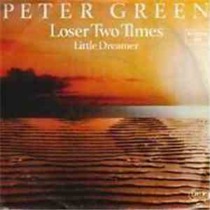 Peter Green  - Loser Two Times download album
