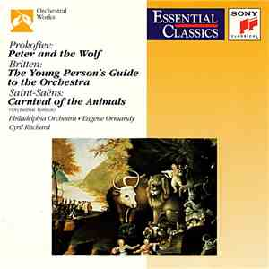 Philadelphia Orchestra • Eugene Ormandy • Cyril Ritchard — Prokofiev / Britten / Saint-Saëns - Peter And The Wolf / The Young Person's Guide To The Orchestra / Carnival Of The Animals (Orchestral Version) download album