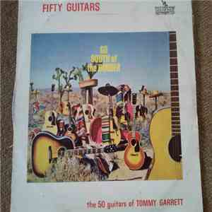 The 50 Guitars Of Tommy Garrett - Go South Of The Border download album
