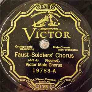 Victor Male Chorus - Faust - Soldiers' Chorus (Act 4) download album