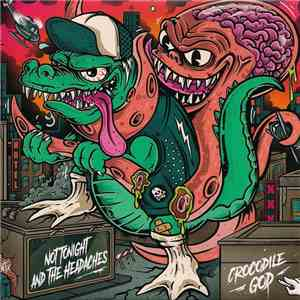 Crocodile God / Not Tonight And The Headaches - Not Tonight And The Headaches / Crocodile God download album