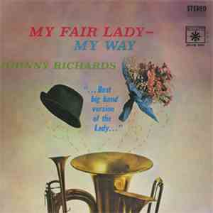 Johnny Richards - My Fair Lady - My Way download album