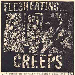 Flesh Eating Creeps - 7 Songs On 45 With Gullible Zine #14 download album