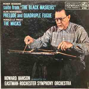 Howard Hanson Conducts The Eastman-Rochester Symphony Orchestra - Hovhaness: Prelude & Quadruple Fugue, LoPresti: The Masks, Sessions: The Black Maskers download album