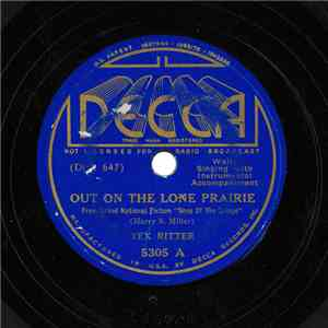 Tex Ritter - Out On The Lone Prairie / Bill The Bar Fly download album