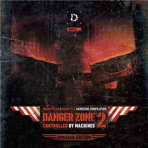 Various - Danger Zone 2: Controlled By Machines (Russian Edition) download album