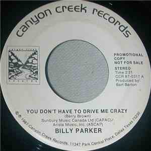 Billy Parker  - You Don't Have To Drive Me Crazy download album