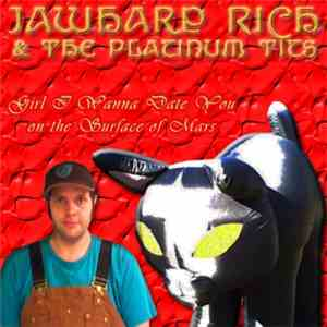 Jaw Harp Rich And The Platinum Tits - Girl I Wanna Date You On The Surface Of Mars download album