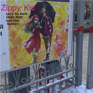 Zippy Kid Featuring ИЗО And Joel Sattler - Let's Go Back download album