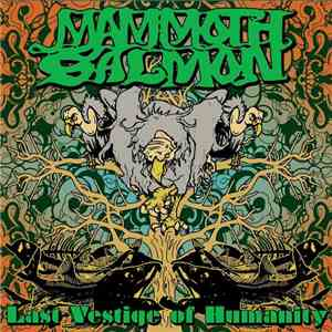 Mammoth Salmon - Last Vestige Of Humanity download album
