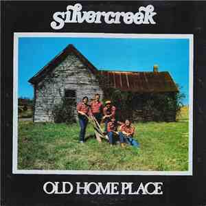 Silvercreek - Old Home Place download album