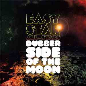 Easy Star All-Stars - Dubber Side Of The Moon download album