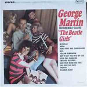 George Martin - George Martin Instrumentally Salutes The Beatle Girls download album