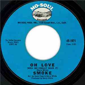 Smoke  - Oh Love (Well We Finally Made It) download album